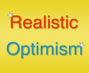 Realistic Optimism